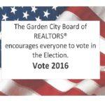 Garden City Board of REALTORS® encourages everyone to vote.