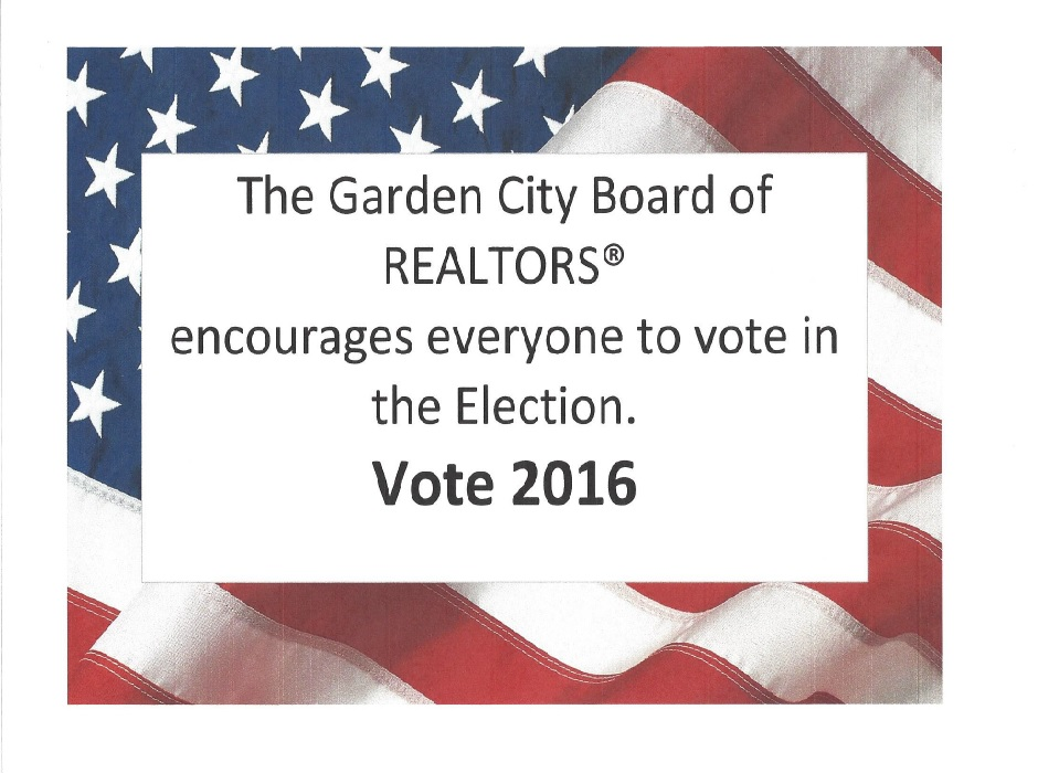 Garden City Board of REALTORS® encourages everyone to vote.